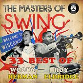 The Masters of Swing! (33 Best of Roy Eldridge & Woody Herman) by Various Artists