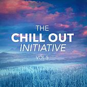 The Chill Out Music Initiative, Vol. 5 (Today's Hits In a Chill Out Style) von Various Artists