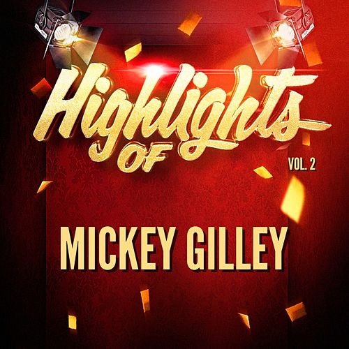 Highlights of Mickey Gilley, Vol. 2 by Mickey Gilley