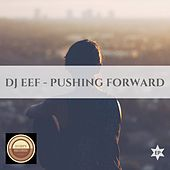 Pushing Forward EP de DJ Eef