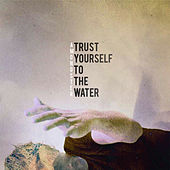 Trust Yourself To The Water de Amongster
