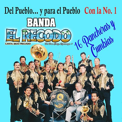 Del Pueblo... Y Para El Pueblo Con La Numero 1 by Banda El Recodo