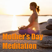 Mother's Day Meditation by Various Artists