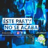 Este Party No Se Acaba de Shako El Sh
