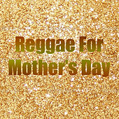 Reggae For Mother's Day de Various Artists