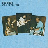 Live at B.L.U.E.S. 1982 by Cub Koda