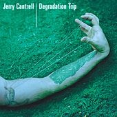 Degradation Trip by Jerry Cantrell