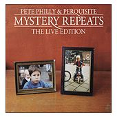 Mystery Repeats - The Live Edition van Pete Philly & Perquisite