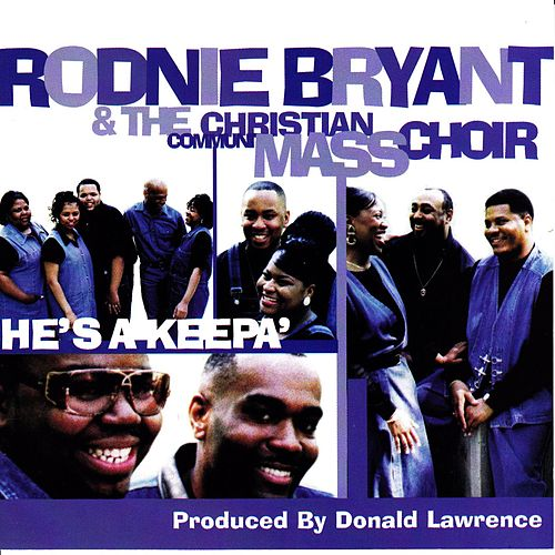 He's A Keepa by Rodnie Bryant