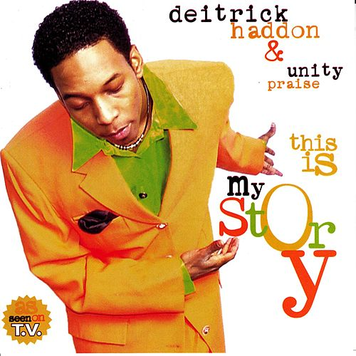 This Is My Story by Deitrick Haddon