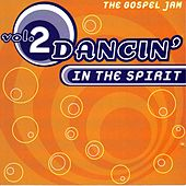 Dancin' In The Spirit Vol. 2 by Various Artists