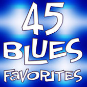45 Blues Favorites by Various Artists