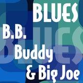 B.B., Buddy & Big Joe by Various Artists