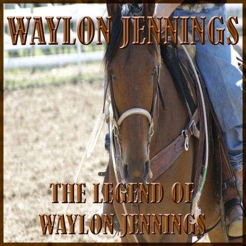 The Legend Of Waylon Jennings by Waylon Jennings