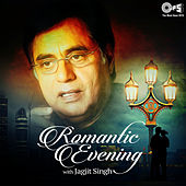 Romantic Evening with Jagjit Singh by Jagjit Singh