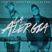 La Alergia (feat. DJ Paul) de Donny Caballero