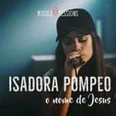 O Nome de Jesus (Ao Vivo) de Isadora Pompeo