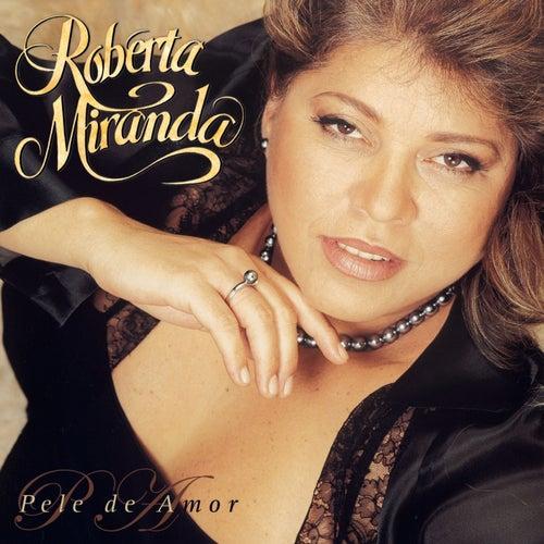 Pele De Amor de Roberta Miranda