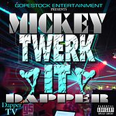 Twerk It by Mickey Dapper