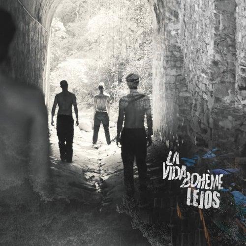Lejos by La Vida Boheme