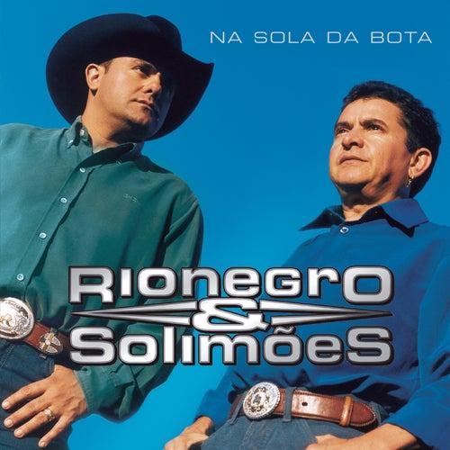 Na Sola Da Bota de Rionegro & Solimões