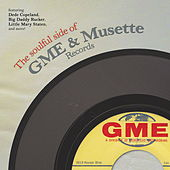 The Soulful Side of GME & Musette Records by Various Artists
