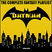Lego Batman - The Complete Fantasy Playlist de Various Artists