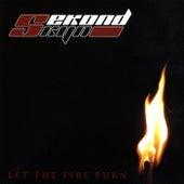 Let The Fire Burn by Sekond Skyn