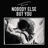 Nobody Else But You by Trey Songz