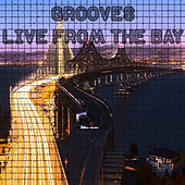 Grooves Live From The Bay by Various Artists