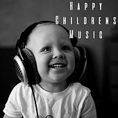 Happy Childrens Music by Various Artists