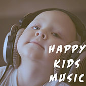 Happy Kids Music by Various Artists