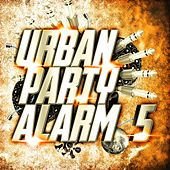 Urban Party Alarm 5 by Various Artists