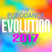 The Eurodance Evolution 2017 by Various Artists