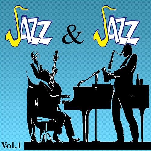 Jazz and Jazz, Vol. 1 by Various Artists