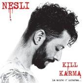 Kill Karma (La Mente E' Un' Arma...) di Nesli