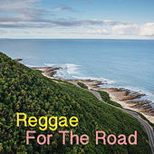 Reggae For The Road by Various Artists