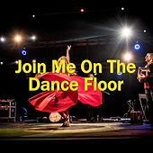 Join Me On The Dance Floor von Various Artists