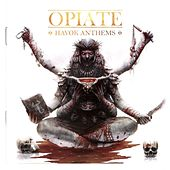 Opiate (Havok Anthems) by Infernal