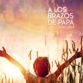 A los Brazos de Papá de Gilberto Daza