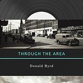 Through The Area by Donald Byrd