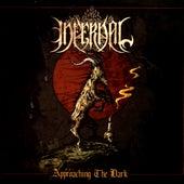 Approaching the Dark by Infernal