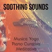 Soothing Sounds - Musica Yoga Piano Curativa Meditativa con Suoni Rilassanti New Age Strumentali by Soothing Music Ensamble