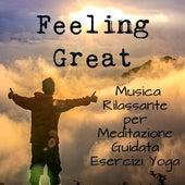 Feeling Great - Musica Rilassante Piano Bar per Meditazione Guidata Esercizi Yoga con Suoni Meditativi Strumentali New Age by Soothing Music Ensamble