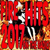 Fire Hits 2017 (On the Radio) de Various Artists