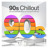 90s Chillout - The Very Best 90s Music for Lounge & Chill Out by Various Artists