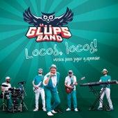 Locos, Locos!: Musica para Jugar y Aprender de La Glüps Band
