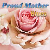 Proud Mother: Blues de Various Artists