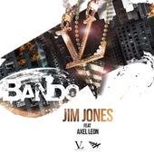 Bando (feat. Axel Leon) by Jim Jones