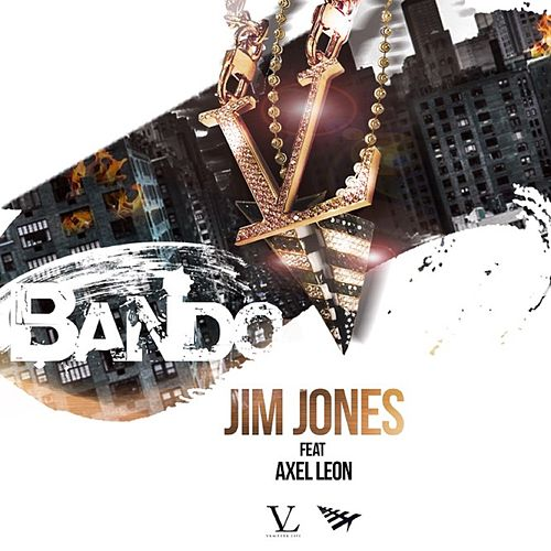 Bando (feat. Axel Leon) by Jim Jones